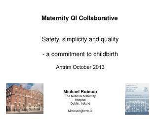 Safety, simplicity and quality   a commitment to childbirth Antrim October 2013