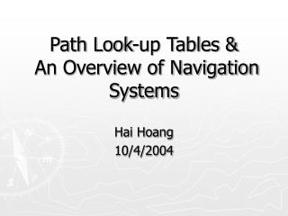 Path Look-up Tables &  An Overview of Navigation Systems