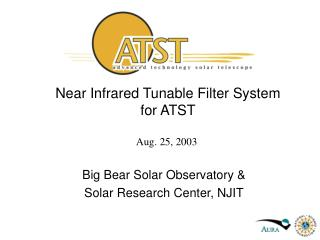 Near Infrared Tunable Filter System for ATST