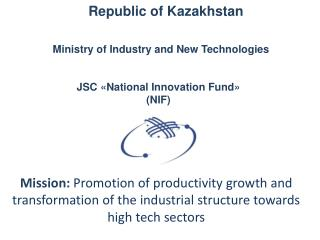 JSC  « National Innovation Fund » ( NIF )