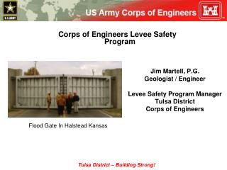 Jim Martell, P.G.  Geologist / Engineer Levee Safety Program Manager Tulsa District