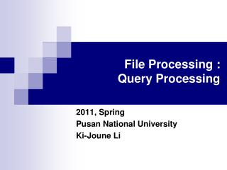 File Processing :  Query Processing