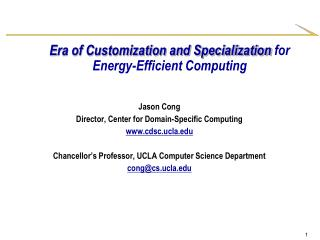 Era of Customization and Specialization  for  Energy-Efficient Computing