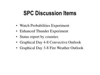 SPC Discussion Items