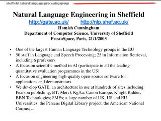 Natural Language Engineering in Sheffield gate.ac.uk/ nlp.shef.ac.uk/