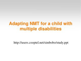 Adapting NMT for a child with multiple disabilities