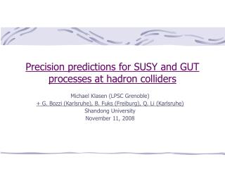 Precision predictions for SUSY and GUT processes at hadron colliders