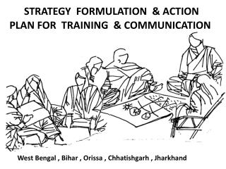 STRATEGY  FORMULATION  & ACTION PLAN FOR  TRAINING  & COMMUNICATION