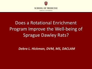 Does a Rotational Enrichment Program Improve the Well-being of Sprague  Dawley  Rats?