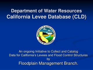 Department of Water Resources California Levee Database (CLD)