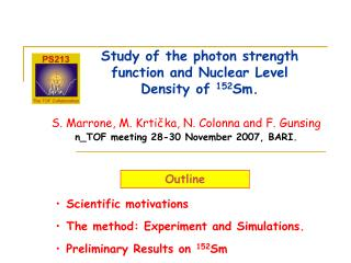 Study of the photon strength function and Nuclear Level Density of  152 Sm.