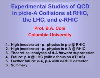Experimental Studies of QCD in p/d/e-A Collisions at RHIC, the LHC, and e-RHIC