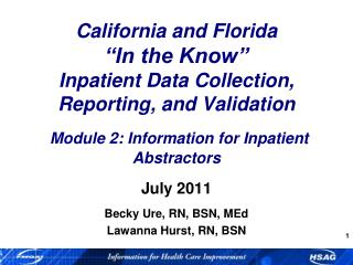"California and Florida ""In the Know"" Inpatient Data Collection,  Reporting, and Validation Module 2: Information for"