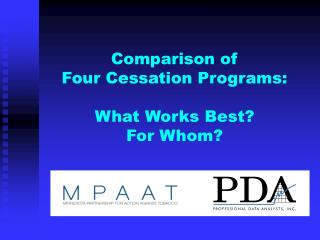 Comparison of  Four Cessation Programs:   What Works Best ? For Whom?