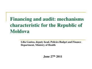 Finan cing and a udit: mec h anism s characteristic for the Republic of Moldova