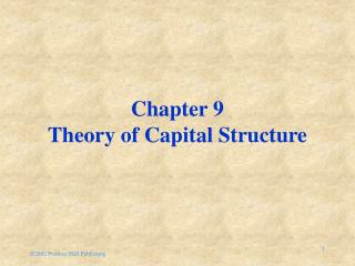 Chapter 9 Theory of Capital Structure