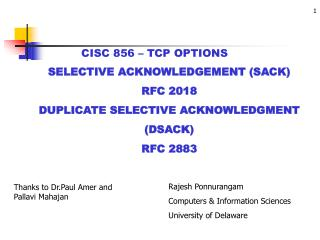 SELECTIVE ACKNOWLEDGEMENT (SACK) RFC 2018 DUPLICATE SELECTIVE ACKNOWLEDGMENT (DSACK) RFC 2883