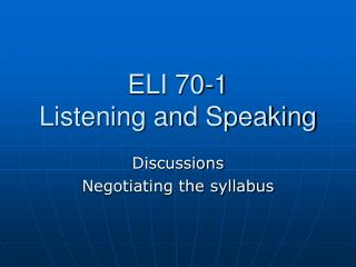 ELI 70-1 Listening and Speaking
