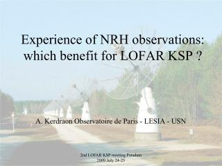 Experience of NRH observations: which benefit for LOFAR KSP ?