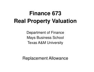 Finance 673  Real Property Valuation Department of Finance Mays Business School