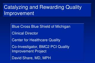 Catalyzing and Rewarding Quality Improvement