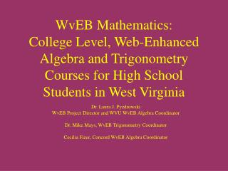 WvEB Mathematics:  College Level, Web-Enhanced Algebra and Trigonometry Courses for High School Students in West Virgini