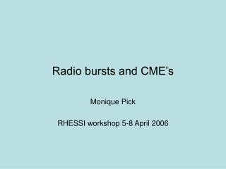 Radio bursts and CME's
