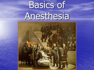 Basics of       Anesthesia