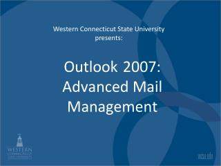 Outlook  2007: Advanced Mail Management
