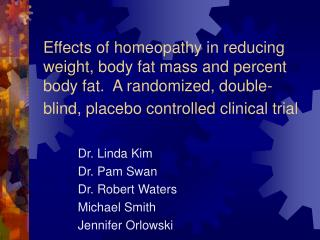 Dr. Linda Kim Dr. Pam Swan Dr. Robert Waters Michael Smith Jennifer Orlowski