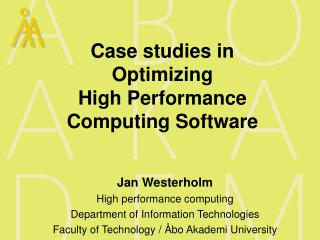 Case studies in  Optimizing    High Performance Computing Software