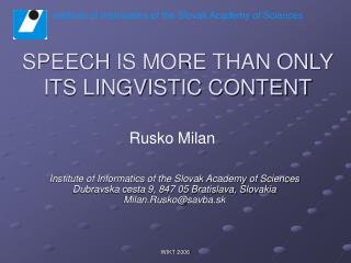 SPEECH  IS MORE THAN ONLY ITS LINGVISTIC CONTENT