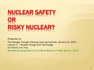 Nuclear Safety or Risky Nuclear?
