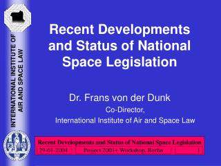 Recent Developments and Status of National Space Legislation