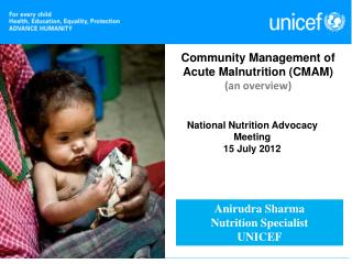 Community Management of Acute Malnutrition (CMAM) (an overview)