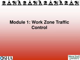 Module 1: Work Zone Traffic Control