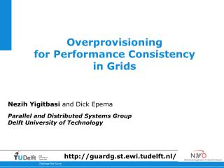 Overprovisioning for Performance Consistency in Grids