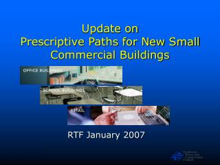 Update on Prescriptive Paths for New Small Commercial Buildings
