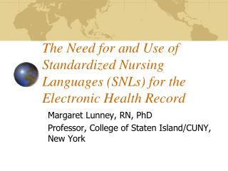 The Need for and Use of Standardized Nursing Languages (SNLs) for the  Electronic Health Record