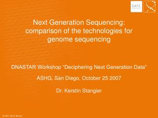 Next Generation Sequencing:  comparison of the technologies for genome sequencing