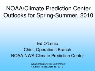 NOAA/Climate Prediction Center Outlooks for Spring-Summer, 2010