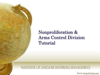 Nonproliferation &  Arms Control Division  Tutorial