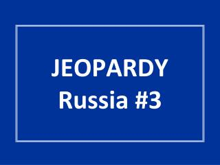 JEOPARDY Russia #3