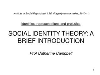 Institute of Social Psychology, LSE, Flagship lecture series, 2010-11  Identities, representations and prejudice  SOCIAL