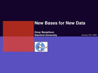 New Bases for New Data Omar Benjelloun Stanford University