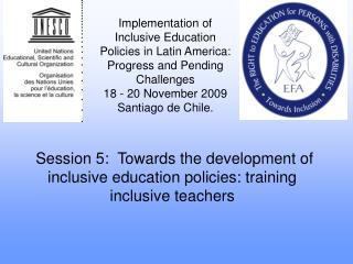 Session 5:  Towards the development of inclusive education policies: training inclusive teachers