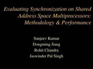 Evaluating Synchronization on Shared Address Space Multiprocessors:  Methodology & Performance