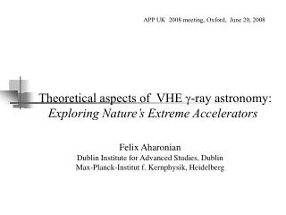 Theoretical aspects of  VHE   -ray astronomy:      Exploring Nature's Extreme Accelerators