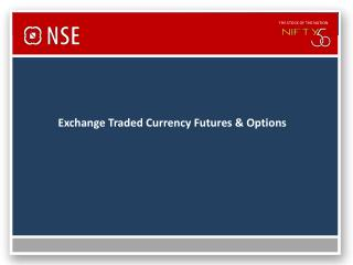 Exchange Traded Currency Futures & Options
