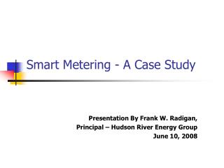 Smart Metering - A Case Study